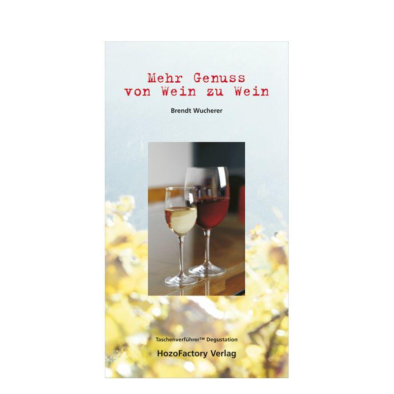 """Taschenbuch """"Mehr Genuss von Wein zu Wein"""""""